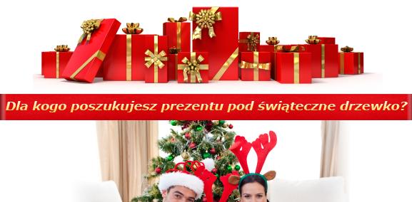 Dla kogo poszukujesz prezentu pod świąteczne drzewko?